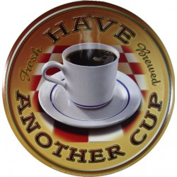 plaque have another cup coffee