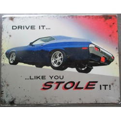plaque drive it like you stole it tole deco garage usa loft voiturre amricaine muscle car
