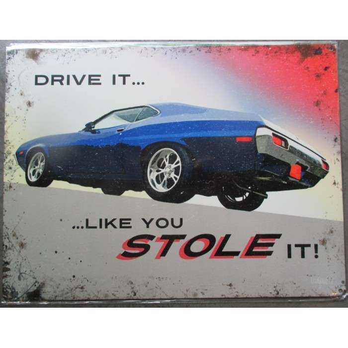 plaque drive it like you stole it tole deco garage usa loft voiturre amricaine muscle car