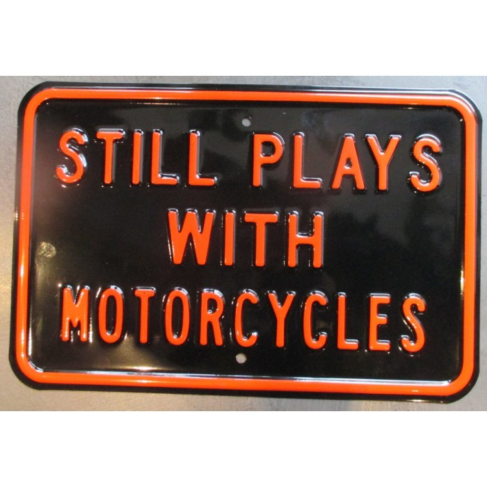 plaque tole épaisse still plays with motorcycles 45cm usa avec relief embouti