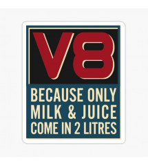 sticker V8 because only...