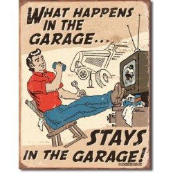 plaque stay in the garage humour tole publicitaire loft usa