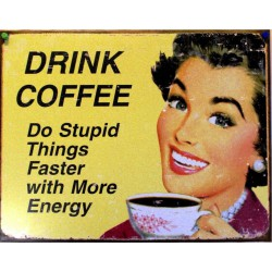 plaque drink coffee  do stupid things with more energy usa